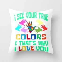 """Autism Awareness Tee """"I See Your True Colors & That's Why I Love You"""" T-shirt Design Hands Puzzle Throw Pillow"""