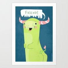 Friend? Art Print