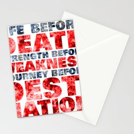 Life before death, strength before weakness, journey before destination Stationery Cards