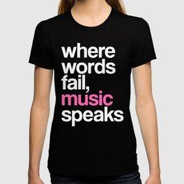 WHERE WORDS FAIL MUSIC SPEAKS (Pink Black) T-shirt