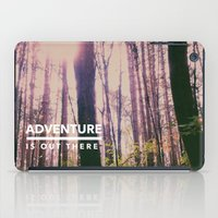 adventure is out there iPad Cases featuring Adventure Is Out There by Olivia Joy StClaire