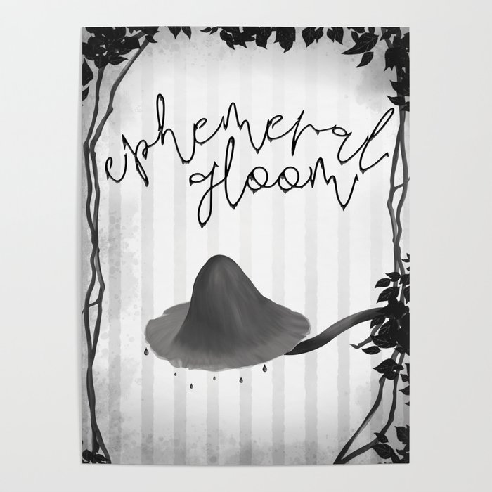 Ephemeral gloom Poster