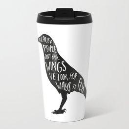 Because we don't have wings... Travel Mug