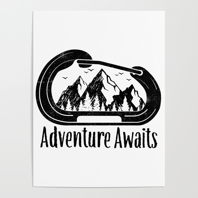 Adventure Awaits Rock Climbing Carabiner Mountains Climber Gift Poster By Mintedfresh Society6