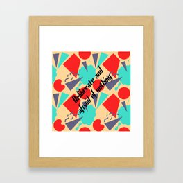 Deliberate & afraid of nothing Framed Art Print