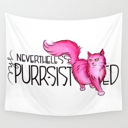 Nevertheless She Purr-sisted Wall Tapestry