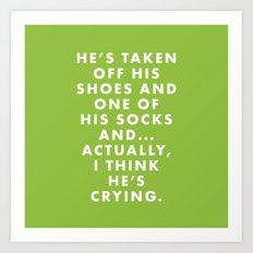 The Royal Tenenbaums - He's taken off his shoes and one of his socks and... actually... Art Print