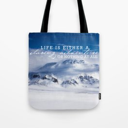 Life is either a daring adventure or nothing at all. ICELAND (Helen Keller Quote) Tote Bag