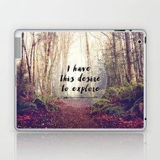 I have this desire to explore Laptop & iPad Skin
