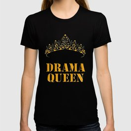 Drama queen - humor T-shirt
