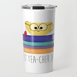 Best TEAcher Ever Travel Mug