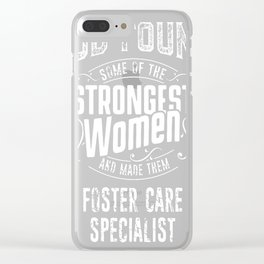 Foster-Care-Specialist-tshirt,-god-make-strongest-woman-Foster-Care-Specialist Clear iPhone Case