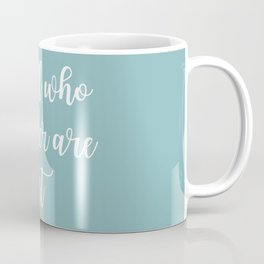 Text Art NOT ALL WHO WANDER ARE LOST   turquoise Coffee Mug