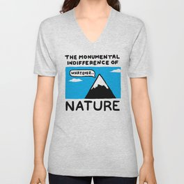 The Monumental Indifferece of Nature Unisex V-Neck