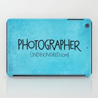 photographer iPad Cases featuring Photographer by Indie Kindred
