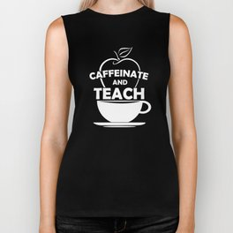 Caffeinate and Teach Funny Coffee Lover T-Shirt Biker Tank