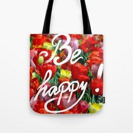 Be happy :) Tote Bag