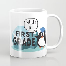 First Grade, Nailed it - Student, Kids Back To School, First day of School, Graduation. Coffee Mug