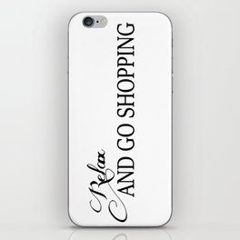 Relax and go shopping iPhone Skin