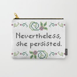 Nevertheless, she persisted. Carry-All Pouch