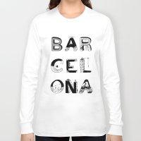 barcelona Long Sleeve T-shirts featuring Barcelona by Anita Dinamita