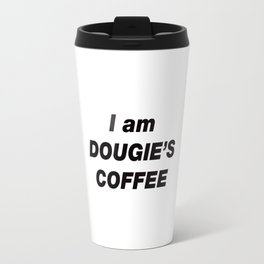I am DOUGIE'S COFFEE (Twin Peaks) Travel Mug