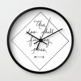 This Too Shall F***ing Pass Wall Clock