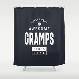 This is What an Awesome Gramps Looks Like Grandpa Gift Shower Curtain