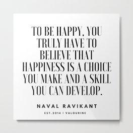 39   |Naval Ravikant Quotes Series  | 190618 Metal Print