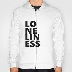 Loneliness Hoody