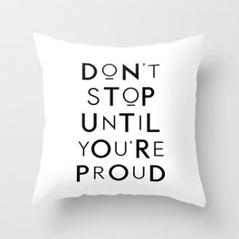 Don't Stop Until You're Proud typography print wall art home decor Throw Pillow