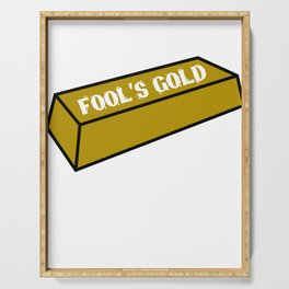 """""""Fool's Gold"""" tee design. Awesome and funny tee design perfect to mock your friends! Grab yours too! Serving Tray"""