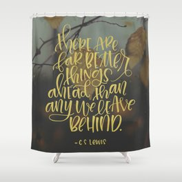 Better Things Ahead Shower Curtain