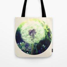 blow away Tote Bag