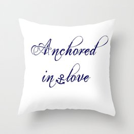 Anchored in love Throw Pillow
