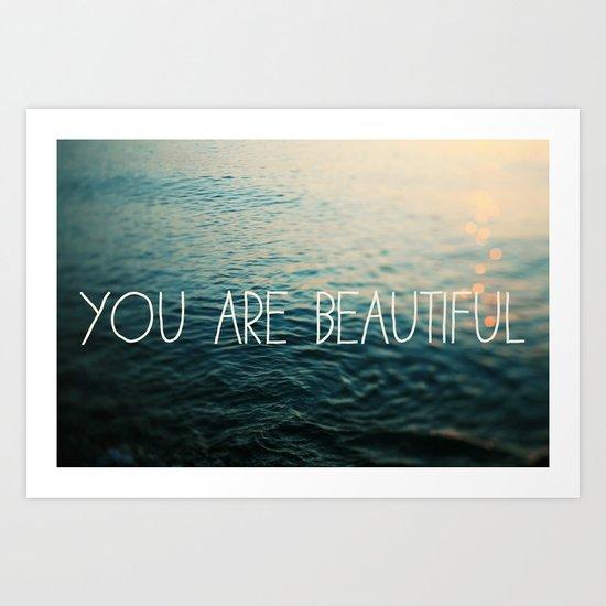 You Are Beautiful Art Print
