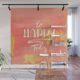 Be HAPPY Today Wall Mural