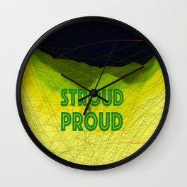 Stroud & Proud - Green is The New Black Wall Clock