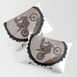 Eat My Dust Pillow Sham