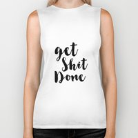 get shit done Biker Tanks featuring Get Shit Done by Radquoteshop