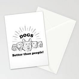Dogs: Better than people! Stationery Cards