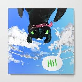 Toothless - Hi ! Metal Print