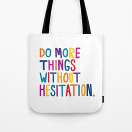 Without Hesitation Tote Bag