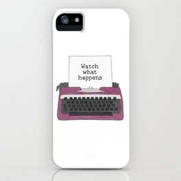 Watch What Happens iPhone Case