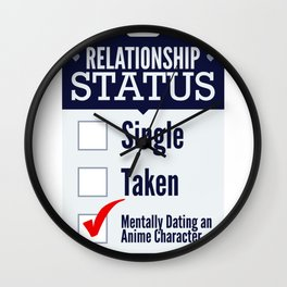 Relationship Status Dating An Anime Character Wall Clock