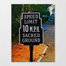 Slow Down! Sacred Ground! Canvas Print