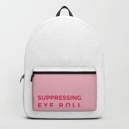 Suppressing eye roll Backpack
