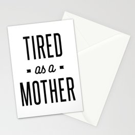 Mom Shirt - Tired as a Mother Stationery Cards
