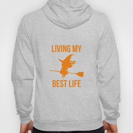 Living My Best Life Inspirational Witch Design Hoody