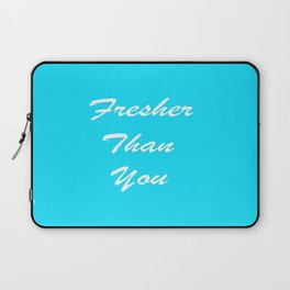 Fresher Than You Laptop Sleeve